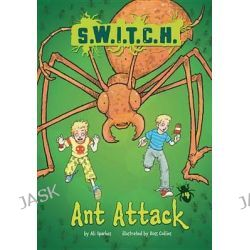 Ant Attack, S.W.I.T.C.H. by Ali Sparkes, 9781467707138.