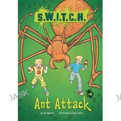 Ant Attack, S.W.I.T.C.H. by Ali Sparkes, 9780761392026.