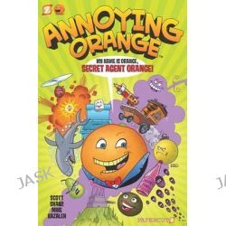Annoying Orange #1, Secret Agent Orange by Mike Kazaleh, 9781597073622.