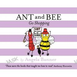 Ant and Bee Go Shopping, Ant and Bee by Angela Banner, 9781405275149.