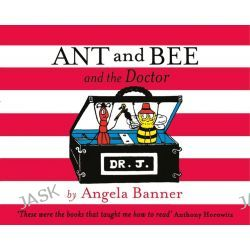 Ant and Bee and the Doctor, Ant and Bee Series by Angela Banner, 9781405270731.
