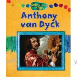 Anthony Van Dyck, Artists Through the Ages (Paperback) by Alix Wood, 9781477753989.