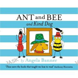 Ant and Bee and Kind Dog, Ant and Bee Series by Angela Banner, 9781405270755.