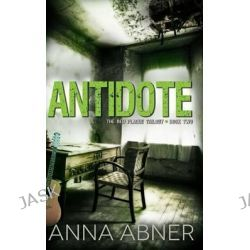 Antidote (Red Plague Trilogy Book 2), Red Plague Trilogy #2 by Anna Abner, 9781499576054.