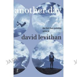Another Day, A companion to the bestselling novel Every Day. by David Levithan, 9781925240337.