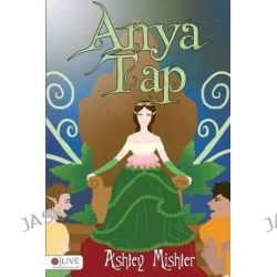 Anya Tap by Ashley Mishler, 9781629028521.