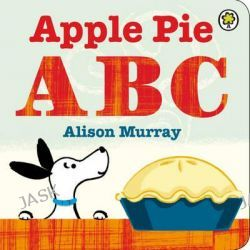 Apple Pie ABC by Alison Murray, 9781408323373.