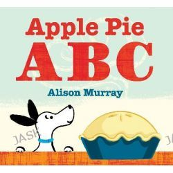Apple Pie ABC by Alison Murray, 9781408308028.