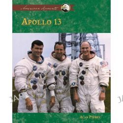 Apollo 13, American Moments by Alan Pierce, 9781591977261.