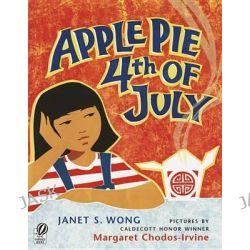 Apple Pie 4th of July by Janet S Wong, 9780152057084.