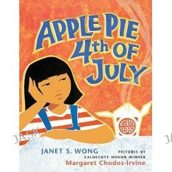 Apple Pie 4th of July by Janet S Wong, 9781417734153.