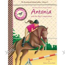 Antonia and the Big Competition, Rosenburg Riding Stables by Elisabeth Zoller, 9781628735970.