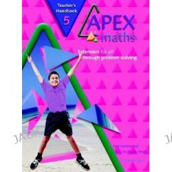 Apex Maths 5 Teacher's Handbook, Extension for all through Problem Solving by Ann Montague-Smith, 9780521754958.