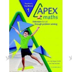 Apex Maths 1 Teacher's Handbook, Extension for all through Problem Solving by Ann Montague-Smith, 9780521754873.