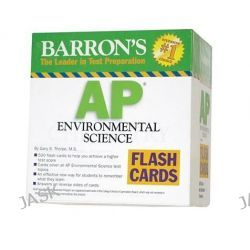 AP Environmental Science Flash Cards, Barron's: the Leader in Test Preparation by Gary S. Thorpe, 9780764195990.