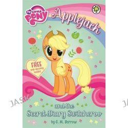 Applejack and the Secret Diary Switcheroo, My Little Pony by G. M. Berrow, 9781408336953.