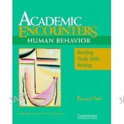 Academic Encounters: Human Behavior Student's Book: Human Behaviour, Reading, Study Skills, and Writing by Bernard Seal, 9780521476584.
