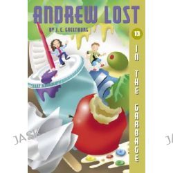 Andrew Lost, In the Garbage (PB) by J. C. Greenburg, 9780375835629.