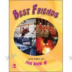 Best Friends Fun Book 6, Bk. 6 by Susan Banman Sileci, 9780071218276.