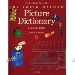 Basic Oxford Picture Dictionary, English-Spanish by Margot F. Gramer, 9780194372350.