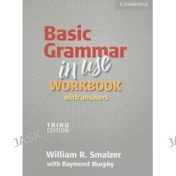 Basic Grammar in Use Workbook with Answers, With Answers by William R. Smalzer, 9780521133302.