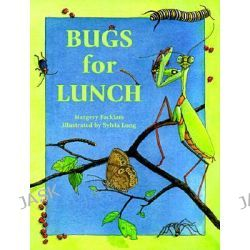 Bugs for Lunch by Margery Facklam, 9780881062724.