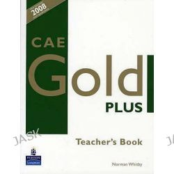 CAE Gold Plus, Teacher's Resource Book by Norman Whitby, 9781405848664.