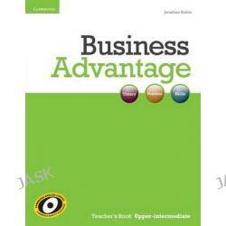 Business Advantage Upper-intermediate Teacher's Book, Business Advantage by Jonathan Birkin, 9781107422315.