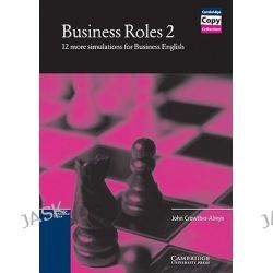 Business Roles 2 Copy masters: 12 More Simulations for Business English Bk. 2, Simulations for Business English by John Crowther-Alwyn, 9780521648493.