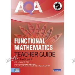AQA Functional Mathematics Teacher Guide with CD-ROM, Level 1 and level 2 by Will Rigby, 9781408260012.