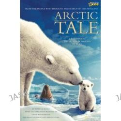 """""""Arctic Tale"""" (Picture Book), Official Children's Picture Book to the Major Motion Picture by Rebecca Baines, 9781426300844."""