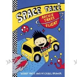 Archie Takes Flight, Space Taxi by Wendy Mass, 9780606353052.