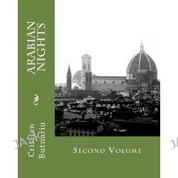 Arabian Nights, Second Volume by MR Cristian Butnariu, 9781475079449.