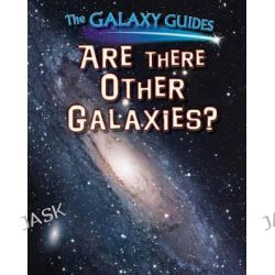 Are There Other Galaxies?, Galaxy Guides by Alix Wood, 9781499408751.