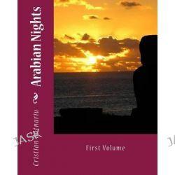 Arabian Nights, First Volume by MR Cristian Butnariu, 9781475079609.