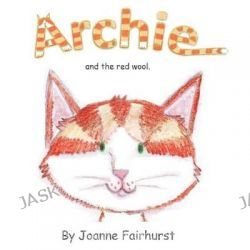 Archie and the Red Wool by Joanne Fairhurst, 9781908341211.