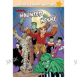 Archie's Haunted House, Archie & Friends All-Stars by Fernando Ruiz, 9781879794528.