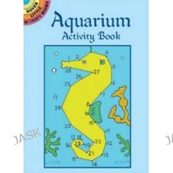 Aquarium Activity Book, Dover Little Activity Books (Paperback) by Suzanne Ross, 9780486412559.