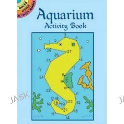 Aquarium Activity Book, Dover Little Activity Books (Paperback) by Suzanne Ross, 9780486412559.