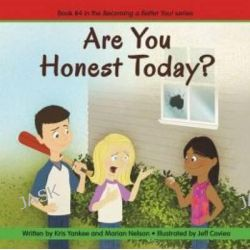 Are You Honest Today? (Becoming a Better You!), Becoming a Better You! by Marian Nelson, 9781938326271.