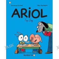 Ariol #7, Top Dog by Emmanuel Guibert, 9781629912806.