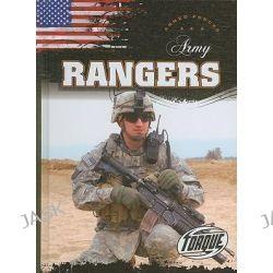 Army Rangers, Torque: Armed Forces by Carlos Alvarez, 9781600142741.