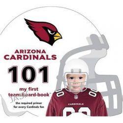Arizona Cardinals 101, My First Team-Board-Book by Brad M Epstein, 9781607301004.