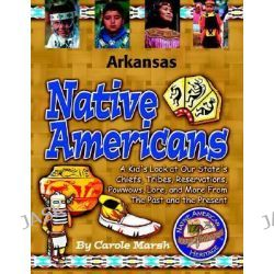 Arkansas Native Americans, Native American Heritage by Carole Marsh, 9780635022530.