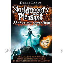 Armageddon Outta Here , The World of Skulduggery Pleasant by Derek Landy, 9780007559541.