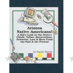 Arizona Native Americans!, Native American Heritage by Carole Marsh, 9780635022516.