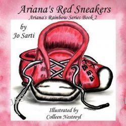 Ariana's Red Sneakers, Ariana's Rainbow Series Book 2 by Jo Sarti, 9781478398660.