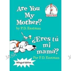 Are You My Mother?/Eres Tu Mi Mama? by P D Eastman, 9780553539905.