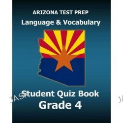 Arizona Test Prep Language & Vocabulary Student Quiz Book Grade 4, Preparation for the Azmerit Assessments by Test Master Press Arizona, 9781517599416.