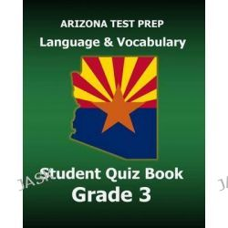Arizona Test Prep Language & Vocabulary Student Quiz Book Grade 3, Preparation for the Azmerit Assessments by Test Master Press Arizona, 9781517599423.